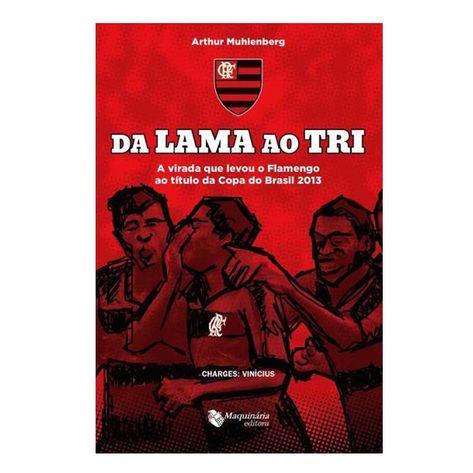 Livro-Flamengo---Da-Lama-ao-Tri--A-Virada-que-levou-o-Flamengo-ao-titulo-da-Copa-do-Brasil-2013
